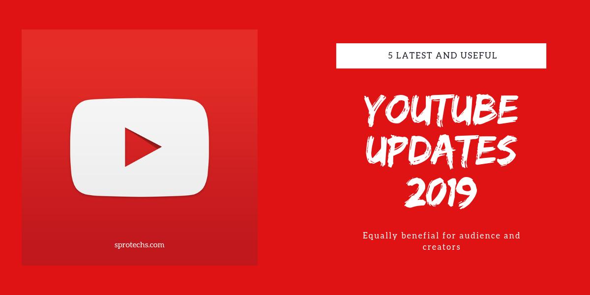 Youtube updates 2019